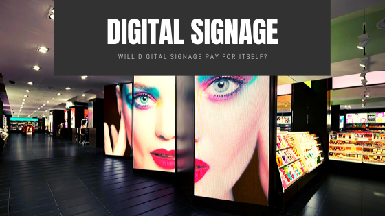 Will Digital Signage Pay For Itself?